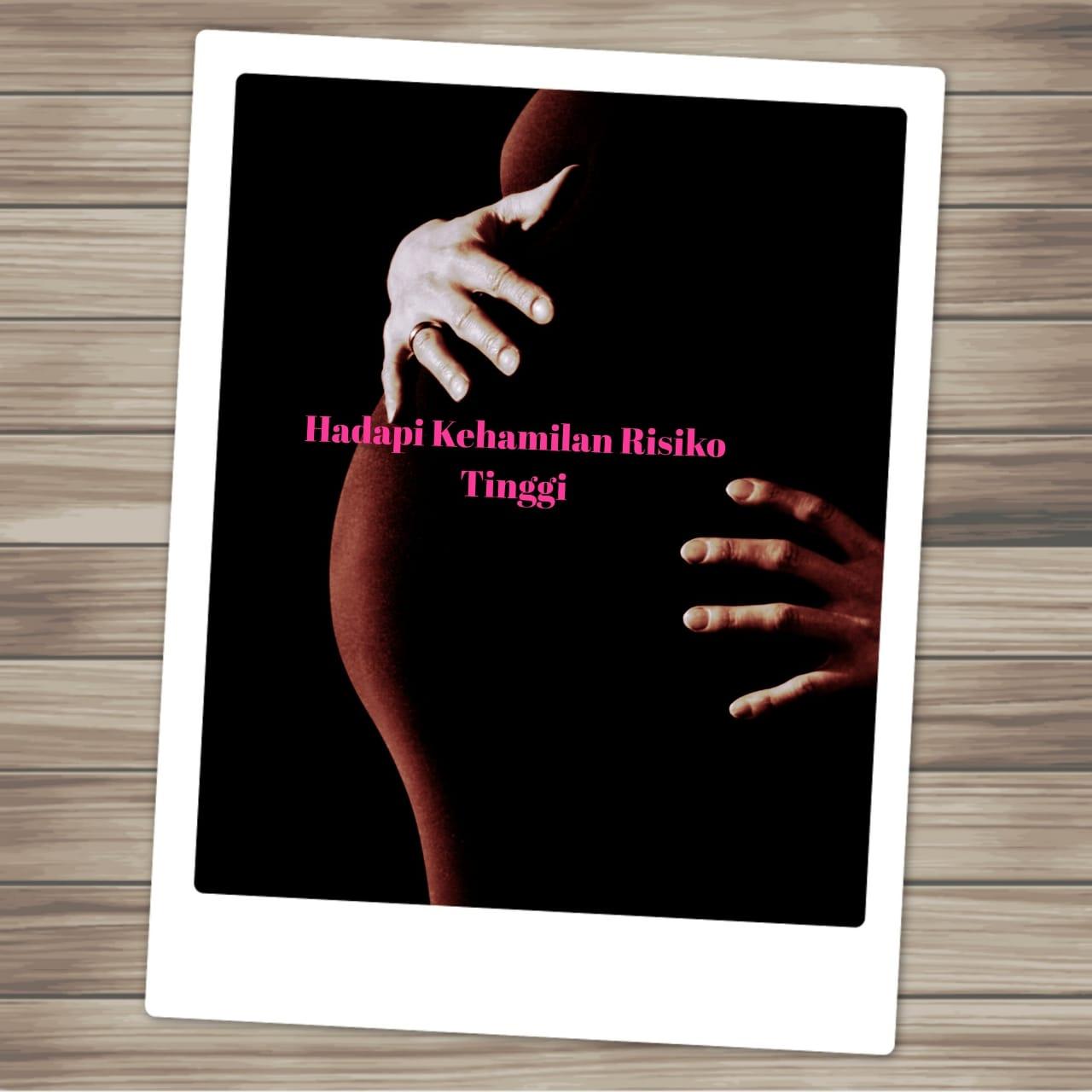 Menghadapi Kehamilan Risiko Tinggi